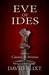 Eve Of Ides by David Blixt