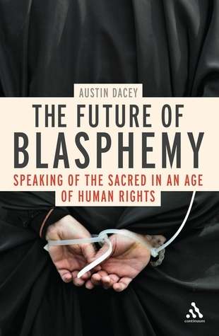 The Future of Blasphemy by Austin Dacey