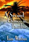 A Second Chance in Paradise by Tom Winton