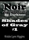#1 Shades of Gray: Noir, City Shrouded By Darkness
