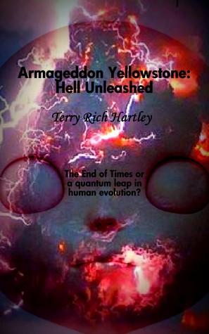 Armageddon Yellowstone by Terry Rich Hartley