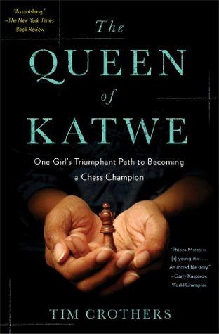Image result for the book, The Queen of Katwe: A Story of Life, Chess, and One Extraordinary Girl's Dream of Becoming a Grandmaster