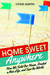 Home Sweet Anywhere by Lynne  Martin