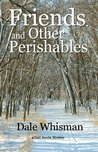 Friends, and Other Perishables (Carl Jacobs Mystery #1)
