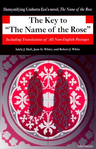 The Key to The Name of the Rose: Including Translations of All Non-English Passages