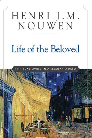 Life of the Beloved: Spiritual Living in a Secular World
