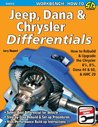 Jeep, Dana & Chrysler Differentials: How to Rebuild the 8-1/4, 8-3/4, Dana 44 & 60 & AMC 20 (Workbench How to)