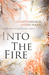 Into The Fire by Lindsey Fairleigh