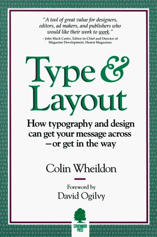 Type & Layout: How Typography and Design Can Get Your Message Across-Or Get in the Way