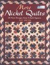 More Nickel Quilts: 20 New Designs from 5-Inch Squares