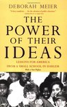 The Power of Their Ideas: Lessons from America from a Small School in Harlem