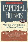 Imperial Hubris: Why the West Is Losing the War on Terror
