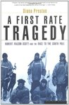 A First Rate Tragedy: Robert Falcon Scott and the Race to the South Pole