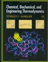 Chemical, Biochemical, and Engineering Thermodynamics