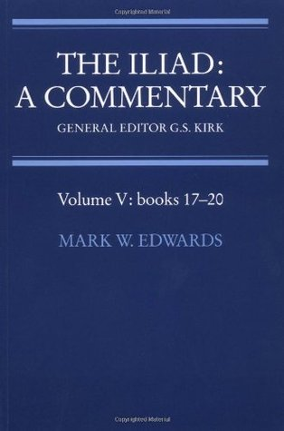 The Iliad: A Commentary: Volume 5, Books 17-20