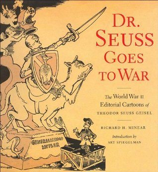Dr. Seuss Goes to War by Richard H. Minear