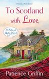 To Scotland With Love by Patience Griffin
