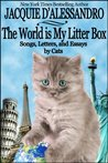 The World is My Litter Box: Songs, Letters, and Essays by Cats