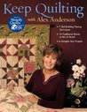 Keep Quilting with Alex Anderson - Print on Demand Edition