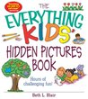 The Everything Kids' Hidden Pictures Book: Hours Of Challenging Fun! (The Everything® Kids Series)