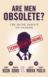 Are Men Obsolete?: The Munk Debate on Gender