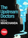The Upstream Doctors (TED)
