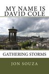 My Name is David Cole-Gathering Storms