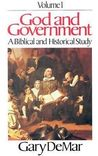 God and Government - Vol. 1: A Biblical and Historical Study