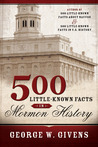 500 Little Known Facts in Mormon History