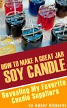How to Make A Great Soy Jar Candle by Amber Richards