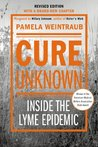 Cure Unknown (Revised Edition) by Pamela Weintraub