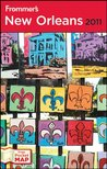 Frommer's® New Orleans 2011 (Frommer's Complete Guides)