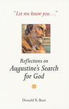 Let Me Know You . . .: Reflections on Augustine's Search for God