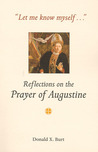 Let Me Know Myself...: Reflections on the Prayer of Augustine