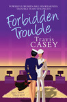 Forbidden Trouble by Travis Casey