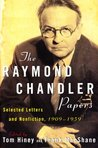 The Raymond Chandler Papers: Selected Letters and Nonfiction 1909-1959