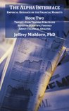 The Alpha Interface: Empirical Research on The Financial Markets.  Book Two: Twenty-Four Trading Strategies Based on Scientific Findings About Technical Analysis