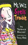 Ms Wiz Spells Trouble (Ms. Wiz series)