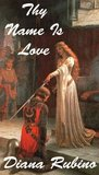 Thy Name Is Love (The Yorkist Saga)