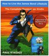 How to Live the James Bond Lifestyle: The Complete Seminar