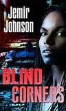 Blind Corners by Jemir Robert Johnson