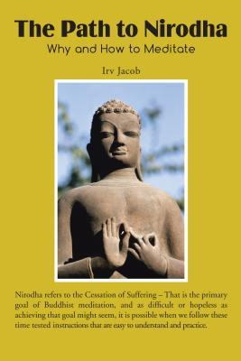 The Path to Nirodha: Why and How of Meditation