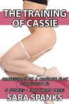 The Training of Cassie: Confessions of a Bondage Slut Collection #2 (Fucked in the Stocks, The Club Bitch, Midnight Threesome, Anal Cam-Whore, The Slut's Final Test)