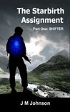 The Starbirth Assignment Part One by J.M. Johnson