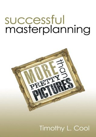 Successful Master Planning:More than Pretty Pictures