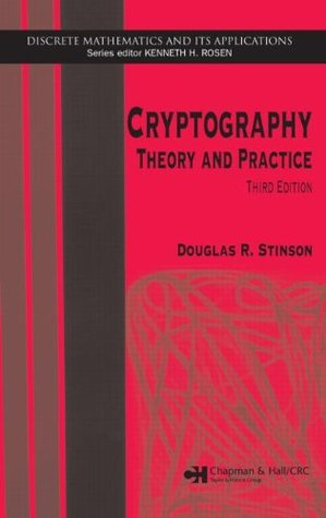 Cryptography: Theory and Practice (Discrete Mathematics and Its Applications)