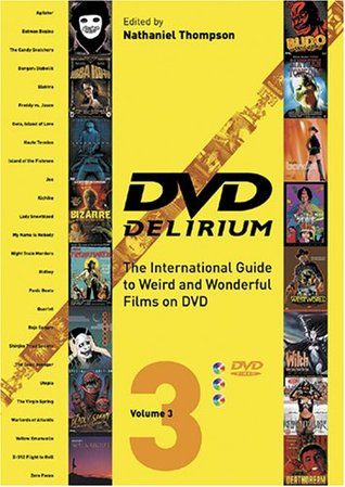DVD Delirium, Volume 3: The International Guide to Weird and Wonderful Films on DVD