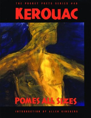 Pomes All Sizes by Jack Kerouac