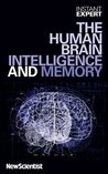 Instant Expert: The Human Brain, Intelligence and Memory
