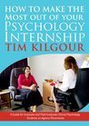 How to Make the Most out of Your Psychology Internship